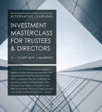 Investment Masterclass for Trustees, Directors and Executives. 11-13 September 2019